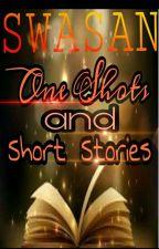 SwaSan Stories One Shots Few Shots   by samaira_khan799