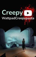 CreepyTube by WattpadCreepypasta