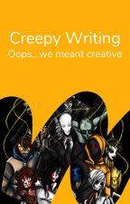 Creative Writing by _creepy_pasta