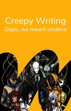 Creative Writing by _creepy_pasta