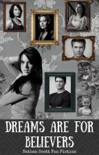 Dreams are for Believers [6] Nathan Scott Fan Fiction by MrsNOBrien