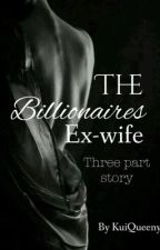 The billionaire's ex wife by KuiQueeny