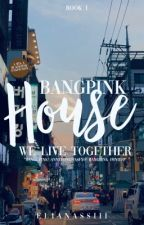 BangPink House [completed] by psychicquinn