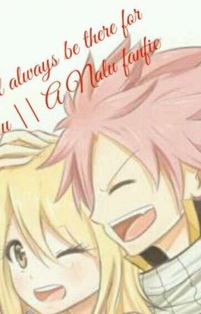 I'll always be there for you || A Nalu Fanfic - Chapter 2