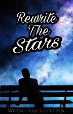 Rewrite the Stars by Lord_Iris
