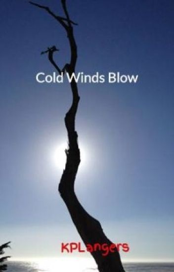 Cold Winds Blow