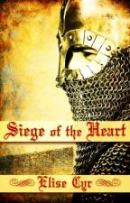 Siege of the Heart by elise_cyr