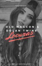 Locuras// Magcon Boys & Dolan Twins by yoofangirlz