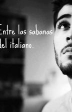 Entre las sábanas del italiano (Zayn Malik y tu) by Wonderlandc