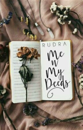 Me n My Deeds by Rudramaa