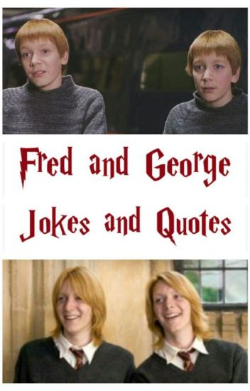 Fred and George Jokes and Quotes