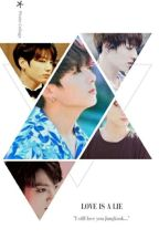 Love Is A Lie...{Jeon Jungkook FF} by kim_jung_jim