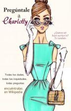 ¡Pregúntale a Charlotty! by charlotty