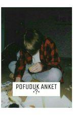 Pofuduk Anket by cloudie-_