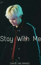 STAY WITH ME .. (Ff Minyoongi)✅ by yuliaRhn