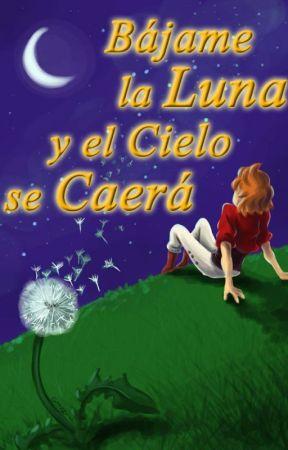 Bájame la luna y el cielo se caerá by Riblast