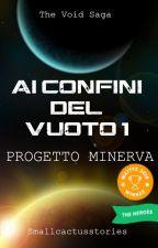 Ai confini del vuoto 1 - Progetto Minerva by smallcactusstories
