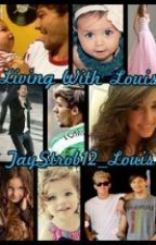 Living With Louis! (Sequel LWMC) by Taystrob12_Louis