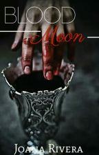 Blood Moon (Pausada) by PandaxXLovexX