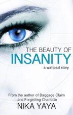 The Beauty of Insanity by Nika_Yaya