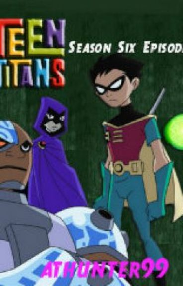 Teen Titans Season Six Episodes - Professional Fangirl -5867