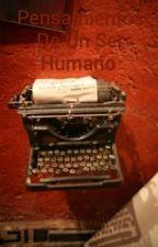 Pensamientos De Un Ser Humano  by milarodri234