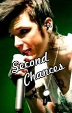 Second Chances *An Andy Biersack Love Story* by SavannahDee381