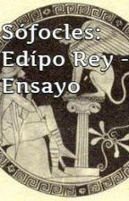 """Sófocles: """"Edipo Rey"""" - Ensayo by PandazZMina"""