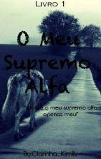 O Meu Supremo Alfa by Clarinha_Kim14