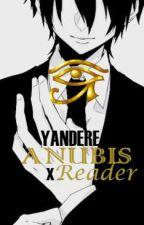 Yandere Anubis x Reader by enoflower