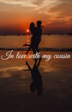 In love with my cousin  by romancewriter2003