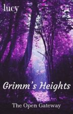 Grimm's Heights: The Open Gateway by Queenof_Spades49