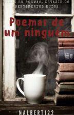 Poemas de um ninguém by nalbert122