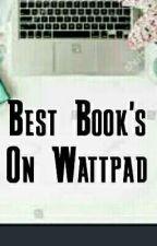 Best Books On Wattpad by Bliss_Writer_