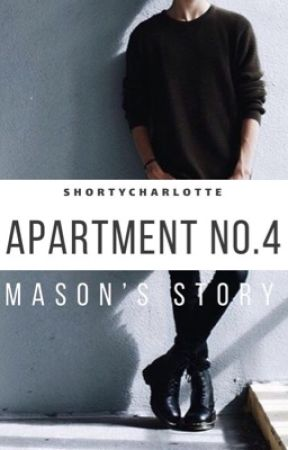Apartment No.4 - Mason's Story by shortycharlotte