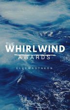 The Whirlwind Awards (2019) by ElleWasTaken
