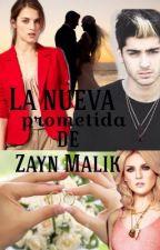 La Nueva Prometida de Zayn Malik by NattRead