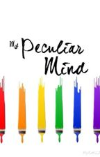 My Peculiar Mind - A Collection of Poetry by Denise Cappello by MintChipDeni