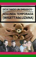 Ocultando un Embarazo(Wigetta;Luzana)2da temporada  by Wigetta_Shipper7u7_