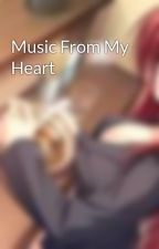 Music From My Heart by YukimuraShuusukeGirl