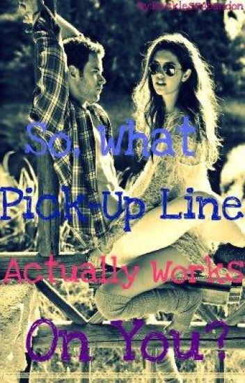 So, What Pick-Up Line Actually Works On You?