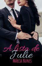 A Lista de Julie - Disponível ATÉ 31 DE AGOSTO by mgnunes_books