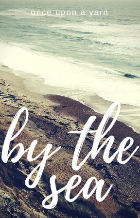 By the Sea by onceuponayarn
