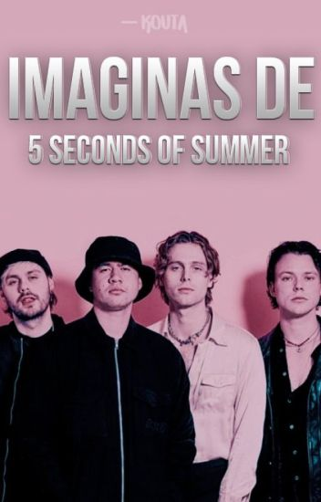 Imaginas de 5 Seconds Of Summer. «EN EDICIÓN»