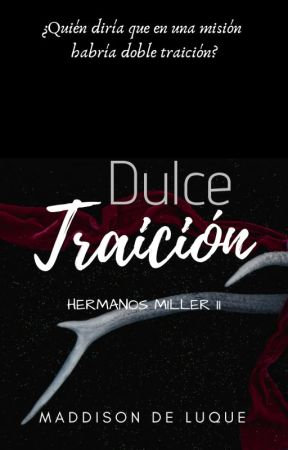 Dulce Traición by MaddieD74