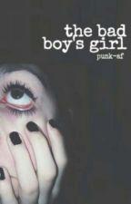 The Bad Boy's Girl ➼h.s by punk-af