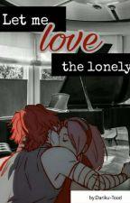 Let Me Love the Lonely  [SasoSaku] [EDICIÓN] by Dariku-Tood