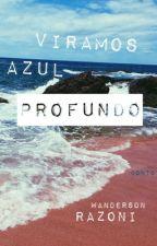 Viramos Azul Profundo.  by wandrazz