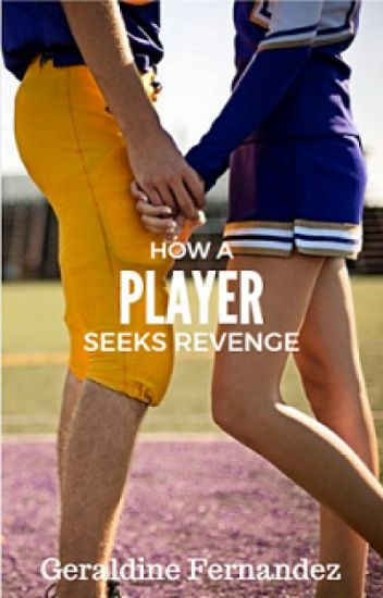 How A Player Seeks Revenge