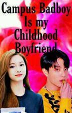 Campus BadBoy is my Childhood Boyfriend by Yoongi3393
